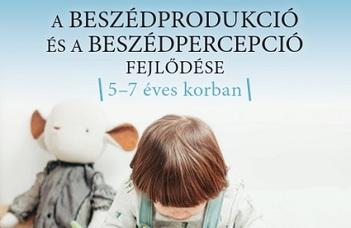 Megjelent Vakula Tímea könyve az 5-7 éves gyermekek beszédprodukciójáról és -percepciójáról